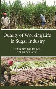 Quality of Working Life In Sugar Industry (Pod): Book by Dr. Sudhir Chandra Das/ Anil Kumar Gope