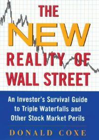 The New Reality of Wall Street: An Investor's Survival Guide to Triple Waterfalls and Other Stock Market Perils: Book by Donald Coxe