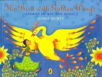 The Bird With Golden Wings : Stories Of Wit And Magic (English) (Paperback): Book by Sudha Murty