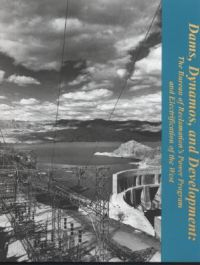 Dams, Dynamos, and Development: The Bureau of Reclamation's Power Program and Electrification of the West: Book by Toni Rae Linenberger