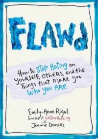 Flawd: How to Stop Hating on Yourself, Others, and the Things That Make You Who You Are (English) (Paperback): Book by Emily-Anne Rigal