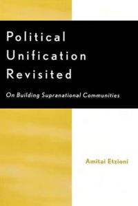 Political Unification Revisited: On Building Supranational Communities: Book by Amitai Etzioni