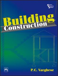 Building Construction: Book by P. C. Varghese
