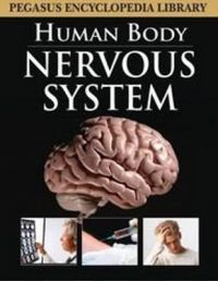NERVOUS SYSTEM - HUMAN BODY (HB): Book by Pegasus