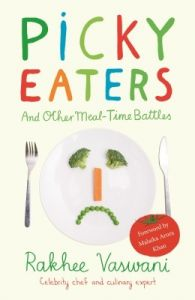 Picky Eaters and other Meal-Time Battles (English) (Paperback): Book by Rakhee Vaswani