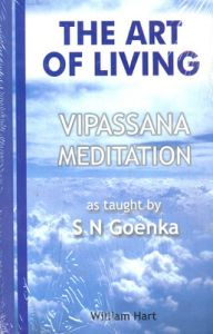 The Art of Living: Vipassana Meditation As Taught by S. N. Goenka (English): Book by S. N. Goenka