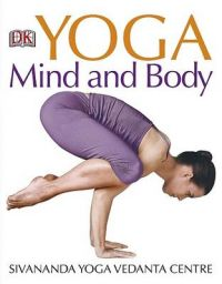 Yoga Mind and Body: Book by Sivananda Yoga Vedanta Centre