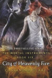 The Mortal Instruments 6 : City of Heavenly Fire (English) (Paperback): Book by Cassandra Clare
