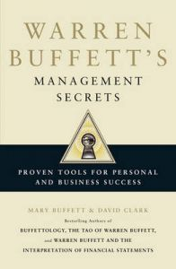 Warren Buffett's Management Secrets: Proven Tools for Personal and Business Success: Book by Mary Buffett