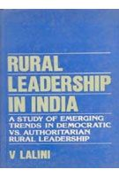 Rural Leadership In India: A Study of Emerging Trends In Democratic Vs. Authoritarian Rural Leadership: Book by V. Lalini