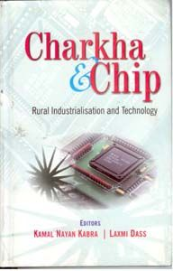 Charkha And Chip: Rural Industries And Technology: Book by Kamal Nayan Kabra