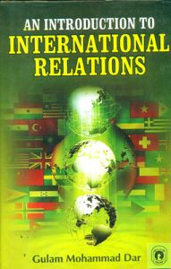 An Introduction to International Relations (English) 01 Edition: Book by G. M. Dar