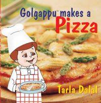 Golgappu Makes a Pizza: Book by Tarla Dalal