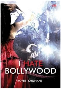 I Hate Bollywood (English) (Paperback): Book by Rohit Khilnani