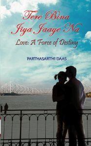Tere Bina Jiya Jaaye Na: Book by Parthasarthi Daas