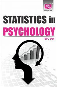 BPC4 Statistics in Psychology(Ignou help book for BPC-004 in English medium): Book by GPH Panel of Experts