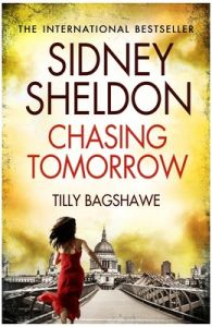 Chasing Tomorrow (English) (Paperback): Book by Tilly Bagshawe, Sidney Sheldon