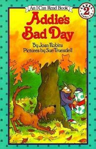 Addie's Bad Day: An I Can Read Book: Book by Joan Robins