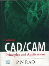 CAD/CAM: Principles and Applications: Book by P.N. Rao