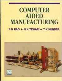 Computer Aided Manufacturing: Book by P Rao