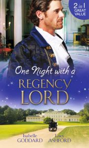 One Night with a Regency Lord: Book by Isabelle Goddard