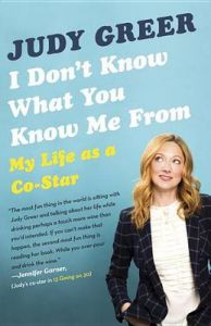 I Don't Know What You Know Me from: Confessions of a Co-Star: Book by Judy Greer