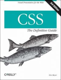 CSS: the Definitive Guide: Book by Eric Meyer