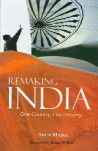 Remaking India: One Country, One Destiny: Book by Arun Maira