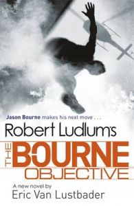 Robert Ludlum's The Bourne Objective: Book by Eric Van Lustbader