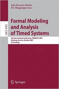 Formal Modeling and Analysis of Timed Systems: 5th International Conference  Formats 2007  Salzburg  Austria  October 3-5  2007  Proceedings (English) (Paperback): Book by P S Thiagarajan