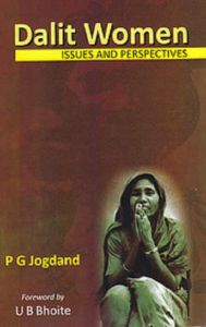 Dalit Women: Issues And Perspectives: Book by P. G. Jogdand