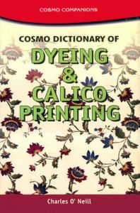 Cosmo Dictionary of Dyeing and Calico Printing: Book by Charles O'Neill