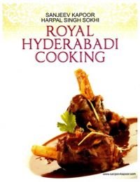 Royal Hyderabadi Cooking (English) (Paperback): Book by Sanjeev Kapoor
