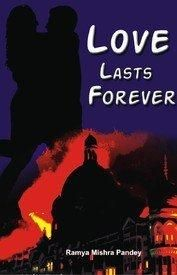Love last Forever: Book by Ramya Mishra Pandey