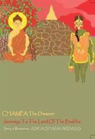 CHAMPA The Dreamer Journeys To The Land Of the Buddha: Book by Asha Shankardass