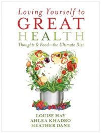 Loving Yourself To Great Health Thoughts And Food The Ultimate