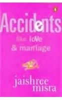 Accidents Like Love & Marriage: Book by Jaishree Misra