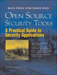 Open Source Security Tools: A Practical Guide to Security Applications: Book by Tony Howlett