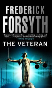 The Veteran: Book by Frederick Forsyth