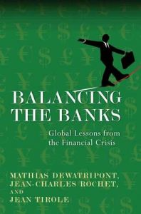 Balancing the Banks: Global Lessons from the Financial Crisis: Book by Keith Tribe