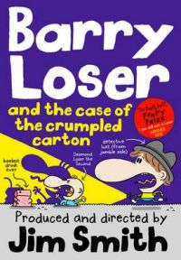 Barry Loser and the Case of the Crumpled Carton: Book by Jim Smith