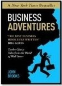 Business Adventures : Twelve Classic Tales from the World of Wall Street (English) (Paperback): Book by John Brooks