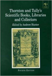 Thornton and Tully's Scientific Books  Libraries  and Collectors A Study of Bibliography and the Book Trade in Relation to the History of Science (English) 4th Revised edition Edition (Paperback): Book by John Leonard Thornton