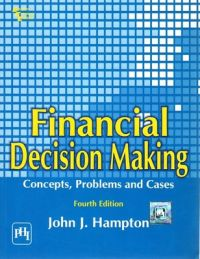 Financial Decision Making : Concepts, Problems And Cases (English) 4th Edition: Book by John J. Hampton