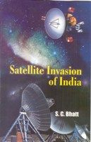 Satelite Invasion of India: Book by S.C. Bhatt