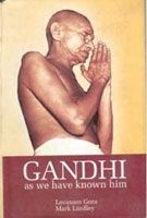 Gandhi: As We Have Known Him: Book by S.C. Bhatt