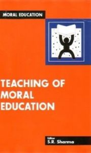 Teaching of Moral Education. : Book by Ed. Sharma, S.R.