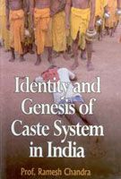 Identity And Genesis of Caste System In India: Book by Ramesh Chandra