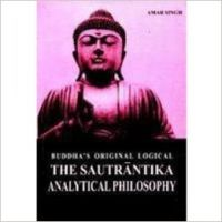 Buddha`s Original Logical the Sautrantika Analytical Philosophy (English) (Hardcover): Book by                                                       Dr. Amar Singh  is usually widely read in Indian philosophy, particularly, Buddhist philosophy. He is well known for his critical research. He is the position holder in M.A. (Philosophy) from Agra University (1960). First Ph.D. (1996) from Vidyalamkara University of Sri Lanka and second Ph.d. ... View More                                                                                                    Dr. Amar Singh  is usually widely read in Indian philosophy, particularly, Buddhist philosophy. He is well known for his critical research. He is the position holder in M.A. (Philosophy) from Agra University (1960). First Ph.D. (1996) from Vidyalamkara University of Sri Lanka and second Ph.d. (1980) from Toronto University, Canada. He worked under Prof. Rahula Sankrtayana and A.K. Warder respectively. He also holds two oriental degrees, Sahitya Ratna and S. Sastri (first position). He was awarded A+ in Sanskrit Linguistics, Abhidharma and Pramana and received many financial awards from Toronto University.   He has held many important assign ments as Asstt. Professor, Vidyalamkara University, Sri Lanka, Co-Director, Institute of Indology, New Delhi, Graduate Assistant, Toronto University, Canada.   He has contributed many research articles in different research journals.