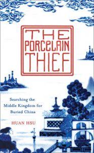 The Porcelain Thief: Book by Huan Hsu